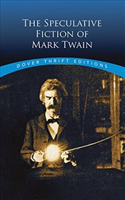 Speculative Fiction of Mark Twain   - Twain, Mark