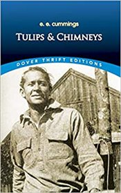 Tulips & Chimneys   - Cummings, E.E.