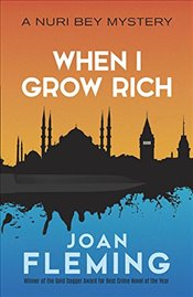 When I Grow Rich : A Nuri Bey Mystery - Fleming, Joan