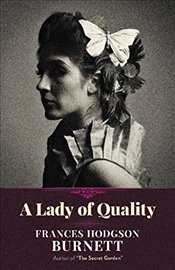 Lady of Quality - Burnett, Frances Hodgson