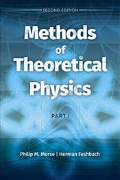 Methods of Theoretical Physics : Part I  - Feshbach, Herman