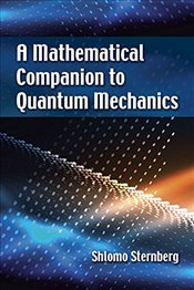 Mathematical Companion to Quantum Mechanics  - Sternberg, Shlomo
