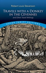 Travels with a Donkey in the Cevennes : and Other Travel Writings  - Stevenson, Robert Louis