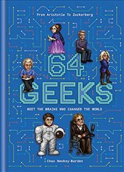 64 Geeks : The Brains Who Shaped Our World - Newkey-Burden, Chas