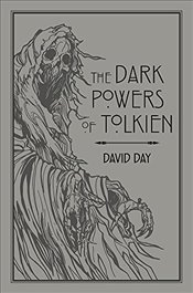 Dark Powers of Tolkien - Day, David