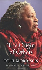 Origin of Others (The Charles Eliot Norton Lectures) - Morrison, Toni