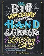 Big Awesome Book of Hand and Chalk Lettering - Dina, Rodriguez