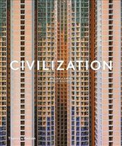 Civilization : The Way We Live Now - Ewing, William A.
