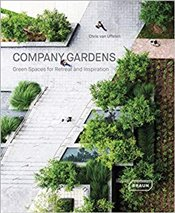 Company Gardens : Green Spaces for Retreat and Inspiration - Van Uffelen, Chris