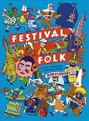 Festival Folk : A Folio of Festivities Around the World - Flowers, Rob