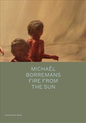 Michael Borremans : Fire from the Sun : English and Traditional Chinese Edition - Bracewell, Michael
