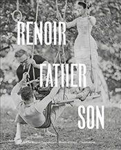 Renoir : Father and Son : Painting and Cinema -