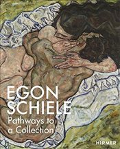 Egon Schiele : The Making of a Collection -