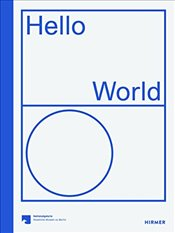Hello World : Revisioning a Collection - Kittelmann, Udo