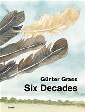 Günter Grass : Six Decades - Grass, Günter