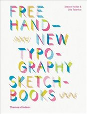 Free Hand New Typography Sketchbooks - Heller, Steven