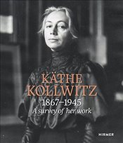 Kathe Kollwitz : A Survey of Her Work, 1867-1945 -