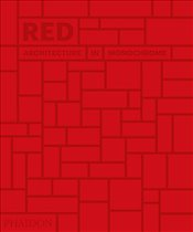 Red : Architecture in Monochrome -