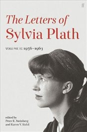 Letters of Sylvia Plath Volume II : 1956 – 1963 - Plath, Sylvia