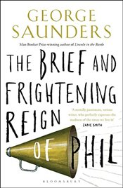Brief and Frightening Reign of Phil - Saunders, George