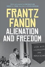 Alienation and Freedom - Fanon, Frantz