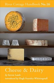Cheese & Dairy: River Cottage Handbook No.16 - Lamb, Steven