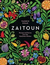 Zaitoun: Recipes and Stories from the Palestinian Kitchen - Khan, Yasmin