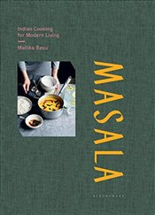 Masala: Indian Cooking for Modern Living - Basu, Mallika