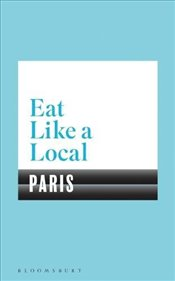 Eat Like a Local PARIS - Bloomsbury,