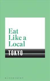 Eat Like a Local TOKYO - Bloomsbury,