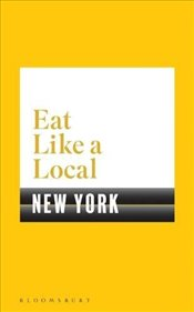 Eat Like a Local NEW YORK - Bloomsbury,