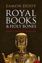 Royal Books and Holy Bones - Duffy, Eamon