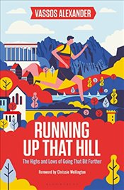 Running Up That Hill: The highs and lows of going that bit further - Alexander, Vassos
