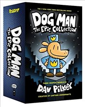 Dog Man 1-3 : The Epic Collection - Pilkey, Dav