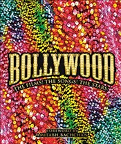 Bollywood : The Films! the Songs! the Stars! - DK,