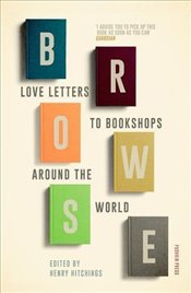 Browse: Love Letters to Bookshops Around the World - Smith, Ali