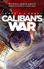 Calibans War : Expanse Series, Book 2 - Corey, James S. A.