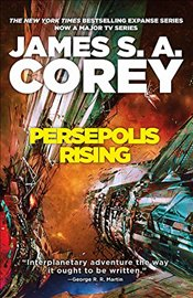 Persepolis Rising : Expanse Series, Book 7 - Corey, James S. A.