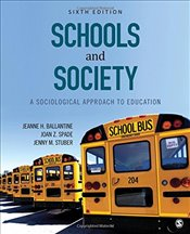 Schools and Society : A Sociological Approach to Education - Ballantine, Jeanne H.