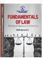 Fundamentals of Law : With Special Reference to Turkish Law - Erol, Melih Uğraş