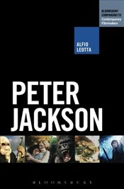 Peter Jackson (The Bloomsbury Companions to Contemporary Filmmakers) - Leotta, Alfio