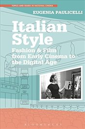 Italian Style (Topics and Issues in National Cinema) - Paulicelli, Eugenia