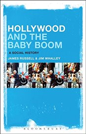 Hollywood and the Baby Boom - Whalley, James Russell and Jim