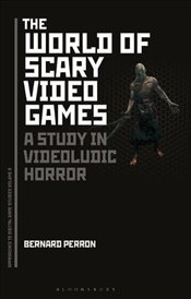 World of Scary Video Games (Approaches to Digital Game Studies) - Perron, Bernard