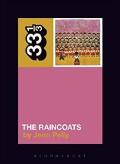 Raincoats The Raincoats (33 1/3) - Pelly, Jenn