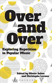 Over and Over: Exploring Repetition in Popular Music -