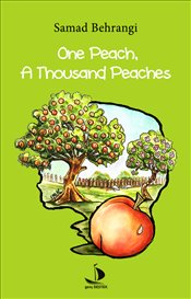 One Peach, A Thousand Peaches - Behrengi, Samed