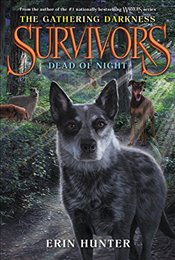 Survivors: The Gathering Darkness #2: Dead of Night - Hunter, Erin