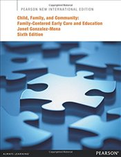 Child, Family, and Community: Pearson New International Edition:Family-Centered Early Care and Educa - Gonzalez-Mena, Janet