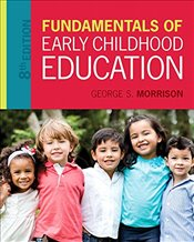 Fundamentals Early Childhood Education - Morrison, George S.